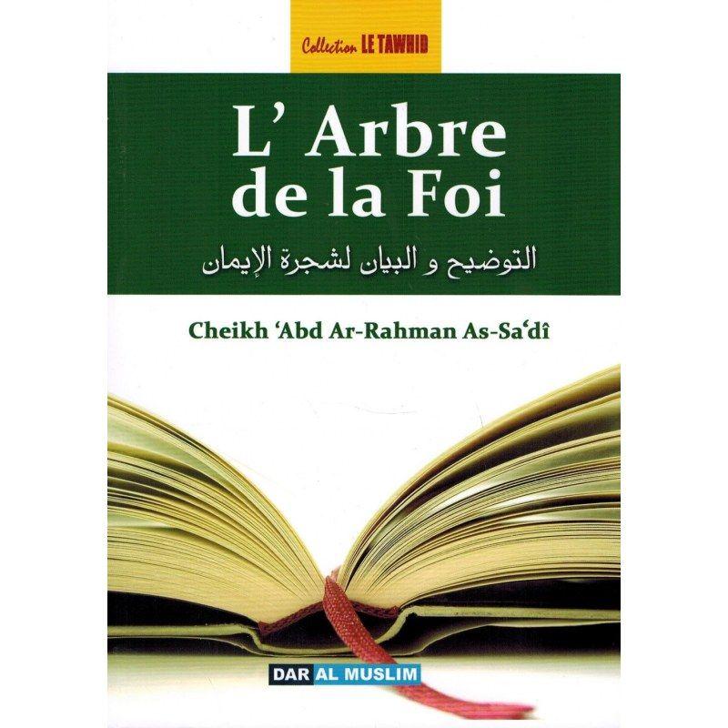 L'Arbre de la Foi - Cheikh 'Abd Ar-Rahmân As-Sa'dî - Collection Tawhid - Dar Al Muslim