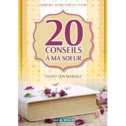 20 Conseils à ma Sœur avant son mariage - Badr Al-'Utaybi - Dar Al Muslim