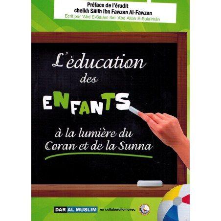 L'éducation des Enfants à la lumière du Coran et de la Sunna - 'Abd As-Salam As-Sulaiman - Dar Al Muslim