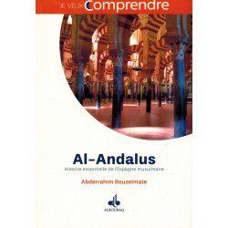 Al-Andalus - Histoire essentielle de l'Espagne musulmane - Abderrahim Bouzelmate