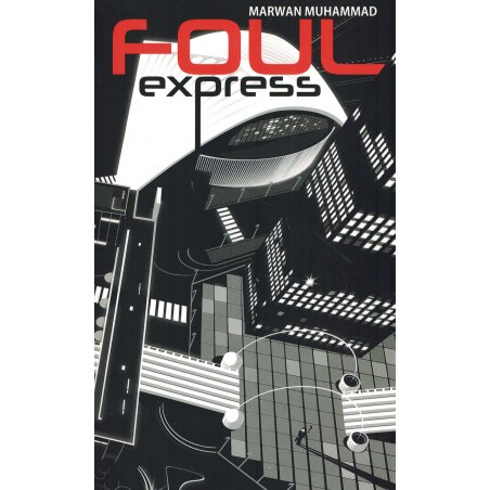 Foul Express - Marwan Mouhammad - Editions Sentinelles