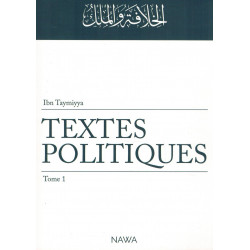 Textes Politiques - Tome 1 - Ibn Taymiyya