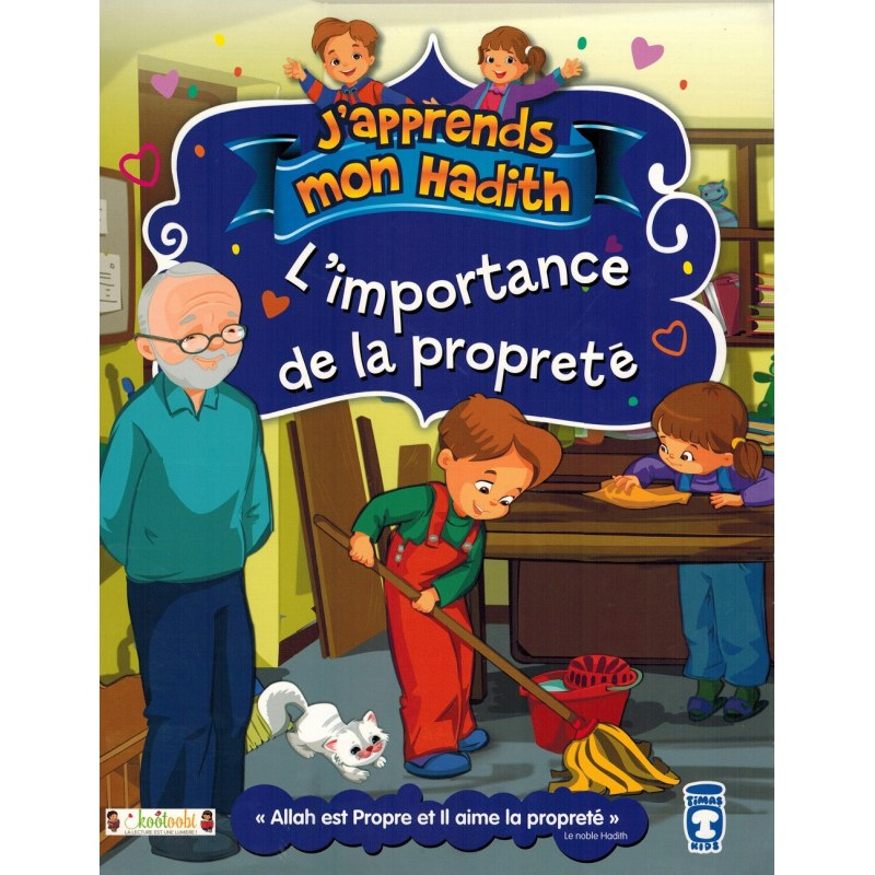 L'importance de la propreté - J'apprends mon hadith - Nur Kutlu - Timas Kids