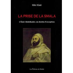 La Prise de la Smala - L'Émir Abdelkader, un destin d'exception - Miki Kilali