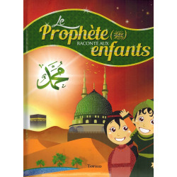 Le Prophète raconté aux enfants - Tawhid