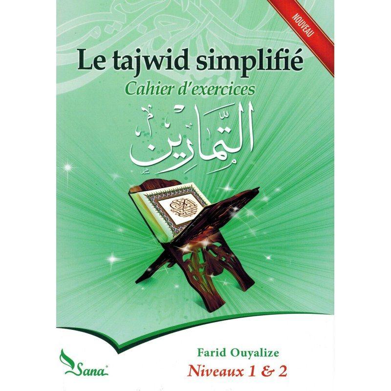 Le Tajwid simplifié (Cahier d'exercices) - Niveau 1 & 2 - Farid Ouyalize - Sana