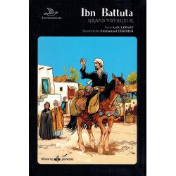 Ibn Battuta - Grand Voyageur - Collection À la rencontre de