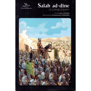 Salah Ad-Dine - Le Conquérant - Collection À la rencontre de