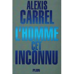 L'Homme cet inconnu - Alexis Carrel - Plon