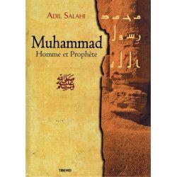 Muhammad, Homme et Prophète - Adil Salahi - Tawhid