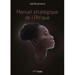 Manuel stratégique de l'Afrique - Tome 1 - Saïd Bouamama
