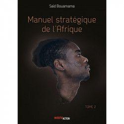 Manuel stratégique de l'Afrique - Tome 2 - Saïd Bouamama