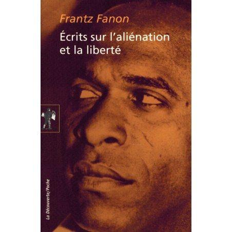 Écrits sur l'aliénation et la liberté - Frantz Fanon