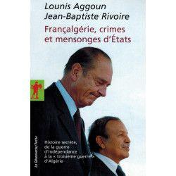 Françalgérie, crimes et mensonges d'États - Lounis Aggoun & Jean-Baptiste Rivoire