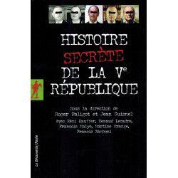 Histoire secrète de la Ve République - Roger Faligot & Jean Guisnel