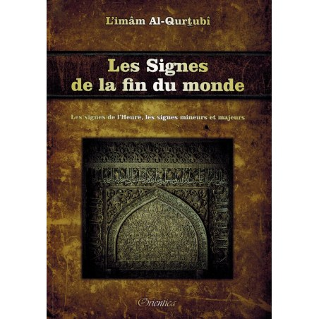 Les Signes de la fin du Monde - Imâm Al-Qurtubî - Orientica