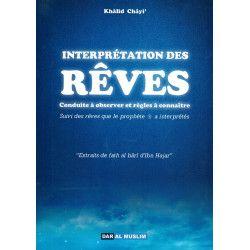 Interprétation des Rêves - Conduite à observer et règles à connaître - Khâlid Châyi' - Dar Al Muslim