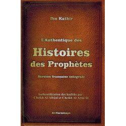 L'Authentique des Histoires des Prophètes - Ibn Kathîr - Al-Haramayn