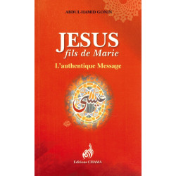Jésus fils de Marie - L'authentique Message - Abdul-Hamid Gonin