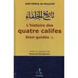 L'Histoire des Quatre Califes bien-guidés - Jalâl Eddîne As-Souyoûtî - Universel