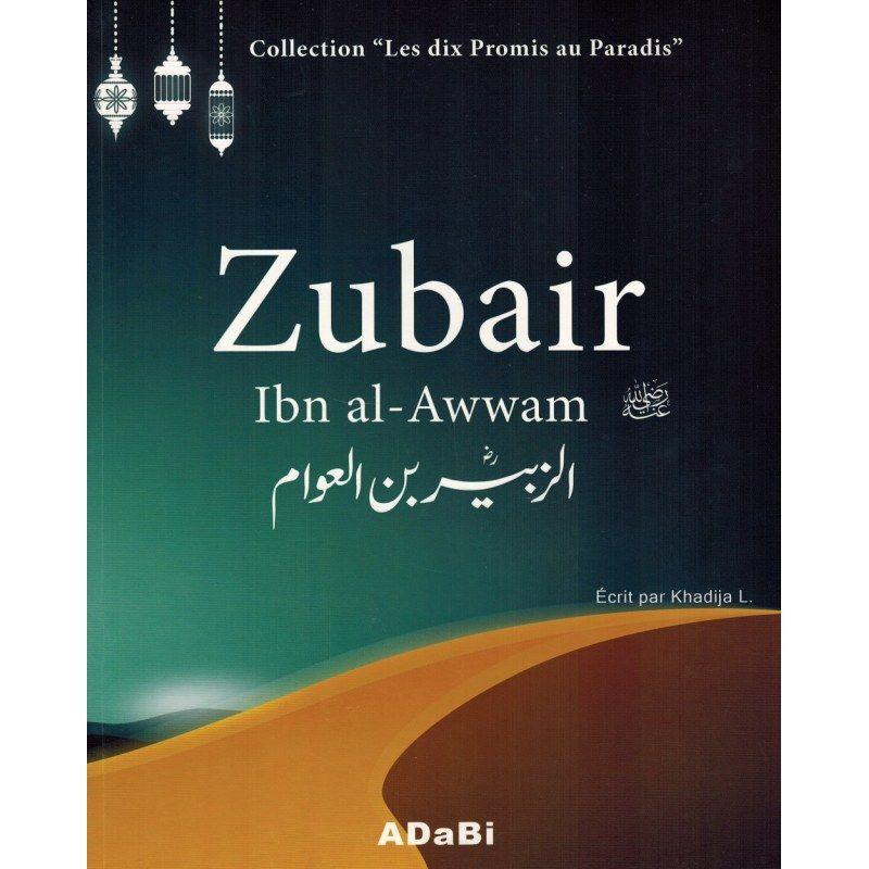 """Zubair Ibn Al-Awwam - Collection """"Les dix Promis au Paradis - Khadija L."""