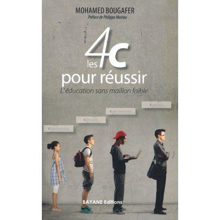 Les 4C pour réussir - L'éducation sans maillon faible - Mohamed Bougafer