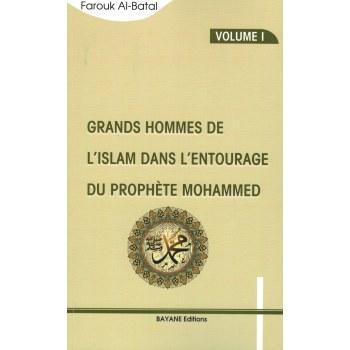 Grands Hommes de l'Islam dans l'entourage du Prophète Mohammed - Volume 1 - Farouk Al-Batal