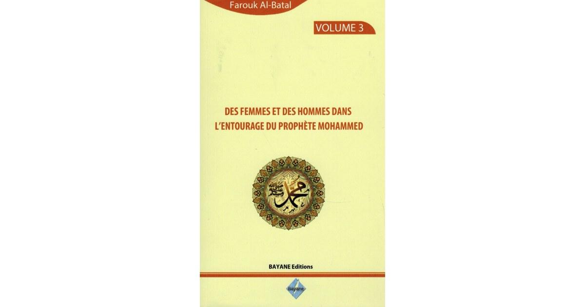 Des Femmes et des Hommes dans l'entourage du Prophète Mohammed - Volume 3 - Farouk Al-Batal
