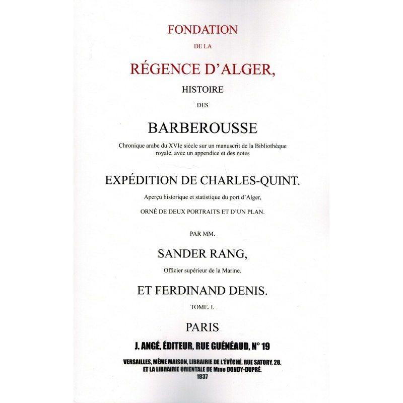 Fondation de La Régence D'Alger - Histoire Des Barberousse - Tome 1
