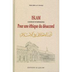 Islam conflit d'opinions - Pour une éthique du désaccord - Tâhâ Jâbir Al-'Alwânî - Al-Qalam