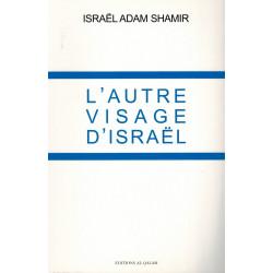 L'autre visage d'Israël - Israël Adam Shamir - Al-Qalam