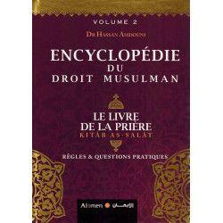 Encyclopédie du Droit Musulman - Volume 2 - Livre de la Prière (As-Salât) - Dr Hassan Amdouni - Al-Imen
