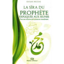 La Sîra du Prophète expliquée aux Jeunes - Pour une réforme de la jeunesse musulmane - Sofiane Meziani - Maison d'Ennour