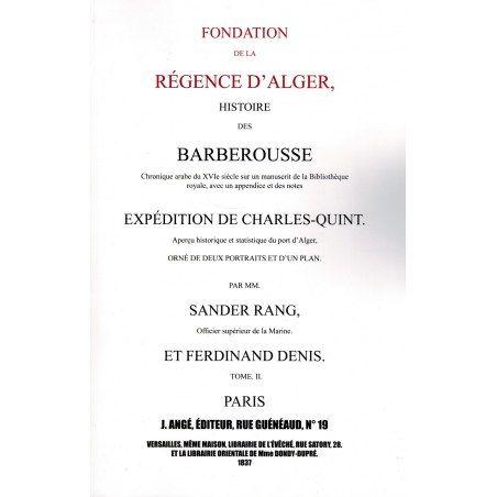 Fondation de La Régence D'Alger - Histoire Des Barberousse - Tome 2