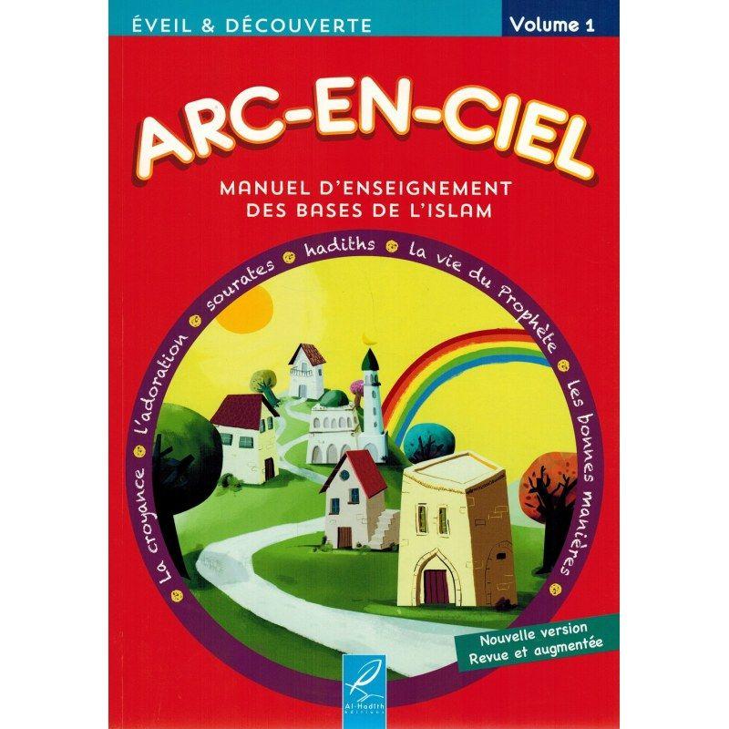 Arc-En-Ciel Manuel Pédagogique - Volume 1 - Al Hadith