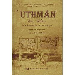 'Uthman Ibn 'Affan - Sa personnalité et son époque - Les Califes Bien Guidés - Dr. Ali M. Sallabi - IIPH