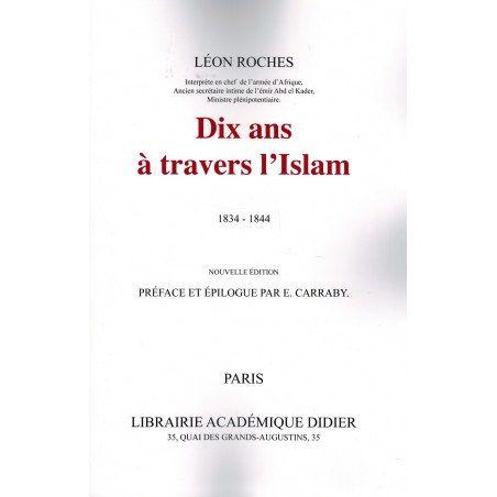 Dix ans à travers l'Islam (1834-1844) - Léon Roches