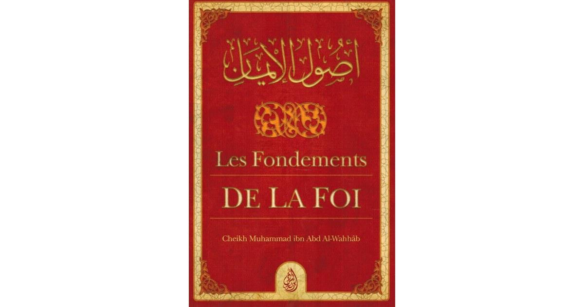 Les Fondements de la Foi (Ousoul Al-Imân) - Muhammad Ibn Abd Al-Wahhab - Ibn Badis