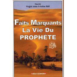 Faits marquants de la Vie du Prophète - Wahîd Abdu-S-Salâm Bâlî - Al Madina