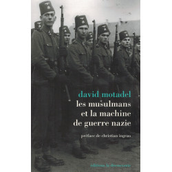Les Musulmans et la machine de guerre nazie - David Motadel - La Découverte