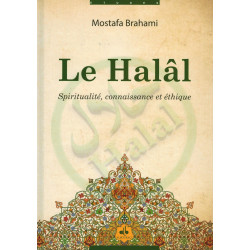 Le Halâl - Spiritualité, connaissance et éthique - Mostafa Brahami