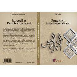 L'Orgueil et l'Admiration de Soi - Tome 1 - Spiritualité Musulmane - Lyess Chacal