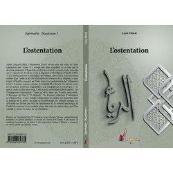 L'Ostentation - Tome 2 - Spiritualité Musulmane - Lyess Chacal