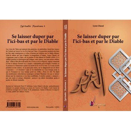 Se laisser duper par l'ici-bas et le Diable - Tome 4 - Spiritualité Musulmane - Lyess Chacal
