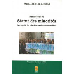 Introduction au Statut des minorités - Vers un fiqh des minorités musulmanes en Occident - Taha Jabir Al-Alwani