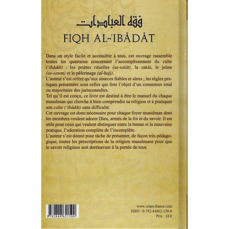 Fiqh Al-Ibâdât - Les règles de la Prière, de la Zakât, du Jeûne et du Hajj - Hassan Ayyûb - Tawhid