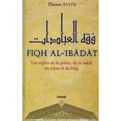 Fiqh Al-Ibâdât - Les règles...