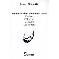 Mémoires d'un témoin du siècle (L'enfant - L'étudiant - L'écrivain - Les carnets) - Malek Bennabi