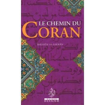 Le Chemin du Coran - Ibrahîm As-Sakrân - Maison d'Ennour
