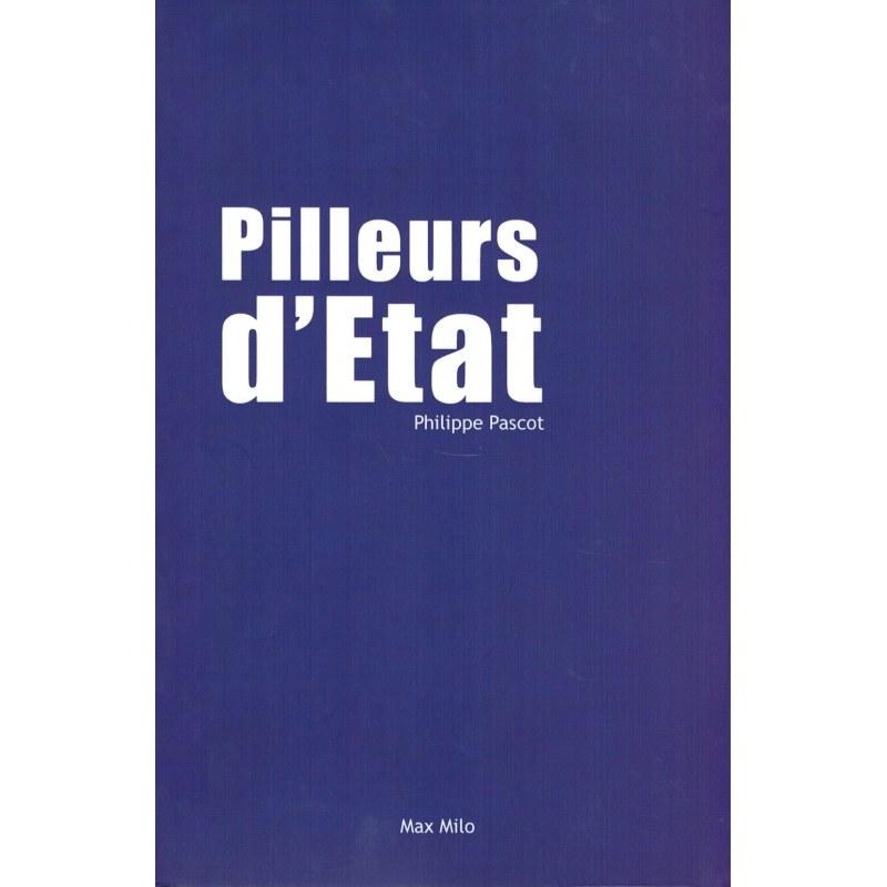 Pilleurs d'Etat - Philippe Pascot - Éditions Max Milo